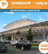1º Workshop de Varejo do Anhanguera Parque Shopping